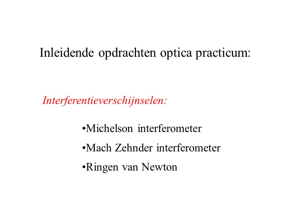 Inleidende opdrachten optica practicum: