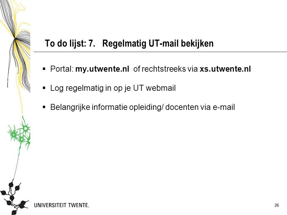 To do lijst: 7. Regelmatig UT-mail bekijken