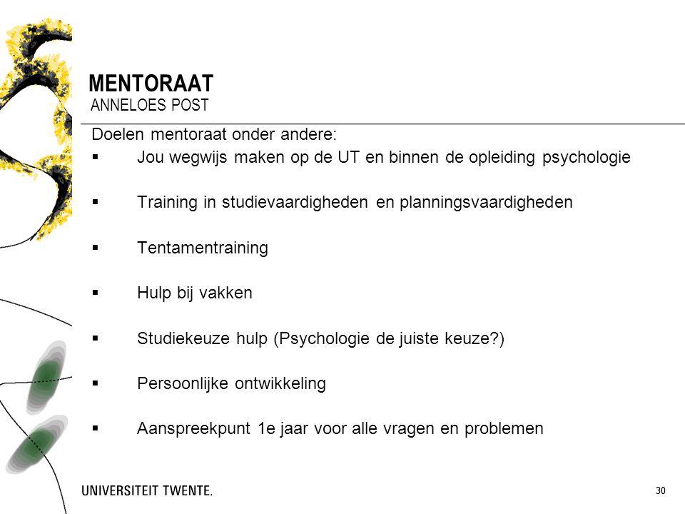 MENTORAAT ANNELOES POST Doelen mentoraat onder andere: