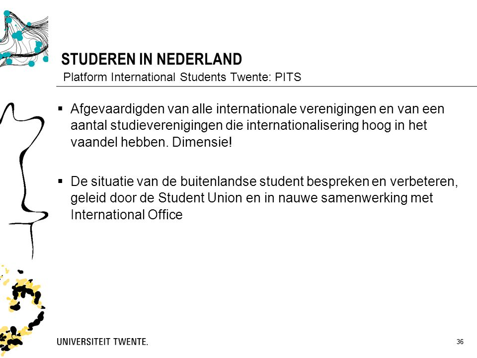 STUDEREN IN NEDERLAND Platform International Students Twente: PITS.