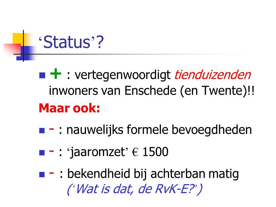 + : vertegenwoordigt tienduizenden inwoners van Enschede (en Twente)!!