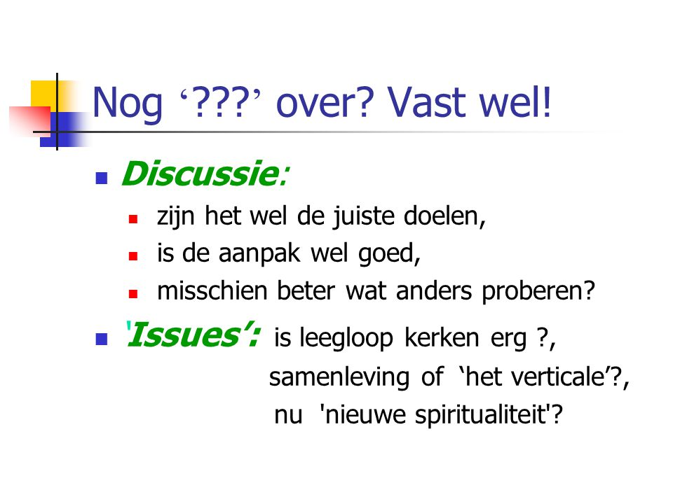 Nog ' ' over Vast wel! Discussie: