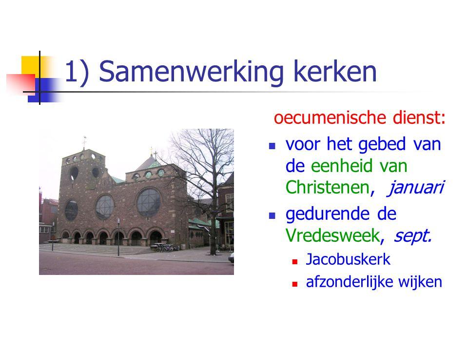 1) Samenwerking kerken oecumenische dienst:
