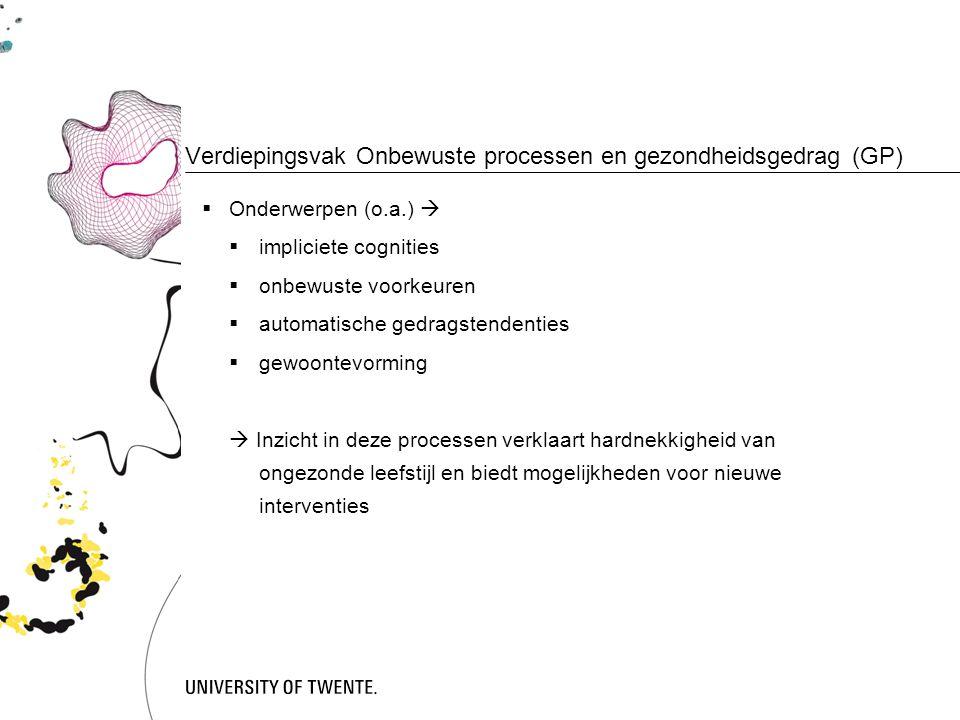 Verdiepingsvak Onbewuste processen en gezondheidsgedrag (GP)