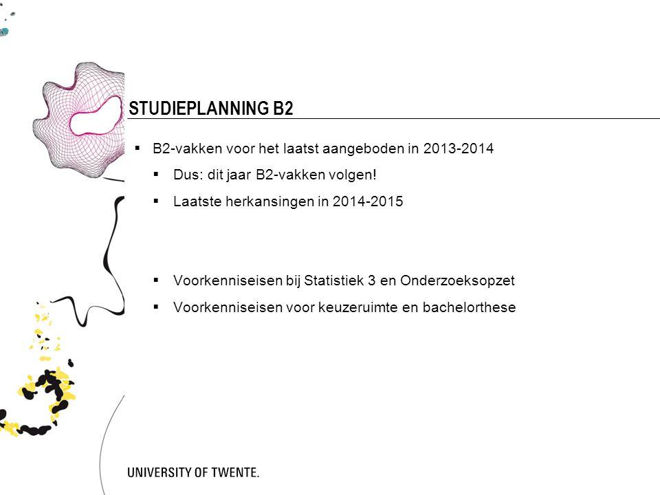 STUDIEPLANNING B2 5 B2-vakken voor het laatst aangeboden in 2013-2014