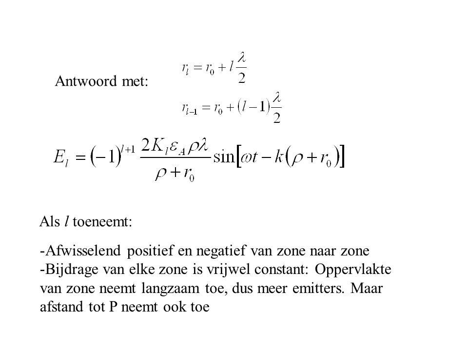 Antwoord met: Als l toeneemt: Afwisselend positief en negatief van zone naar zone.