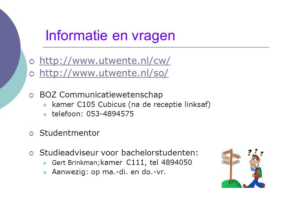 Informatie en vragen http://www.utwente.nl/cw/