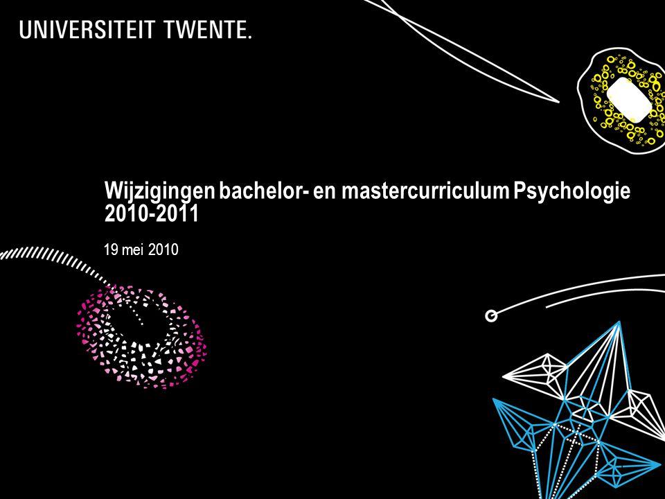 Wijzigingen bachelor- en mastercurriculum Psychologie 2010-2011