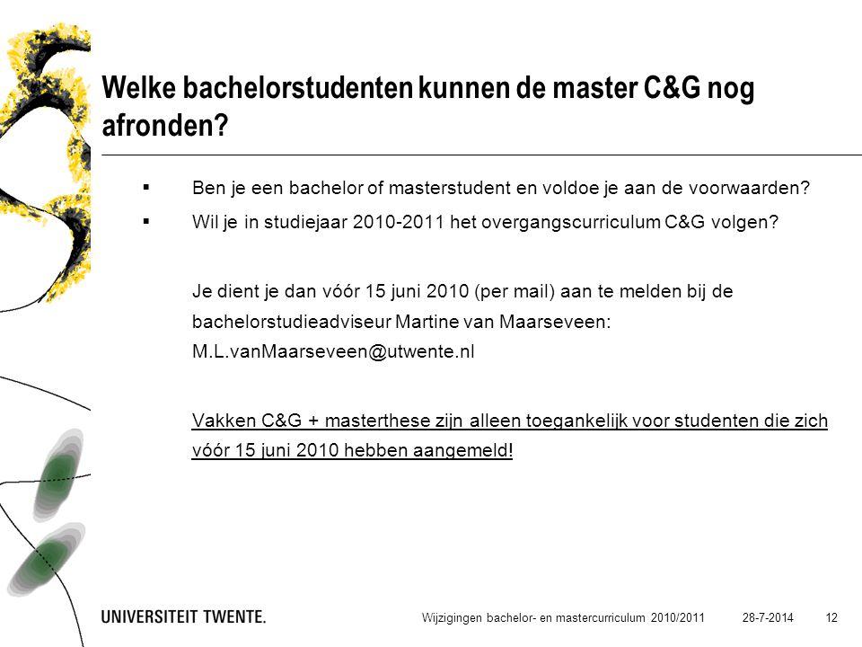 Welke bachelorstudenten kunnen de master C&G nog afronden