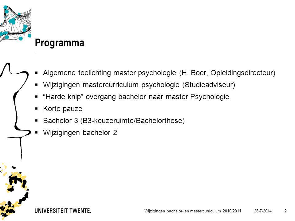 Programma Algemene toelichting master psychologie (H. Boer, Opleidingsdirecteur) Wijzigingen mastercurriculum psychologie (Studieadviseur)