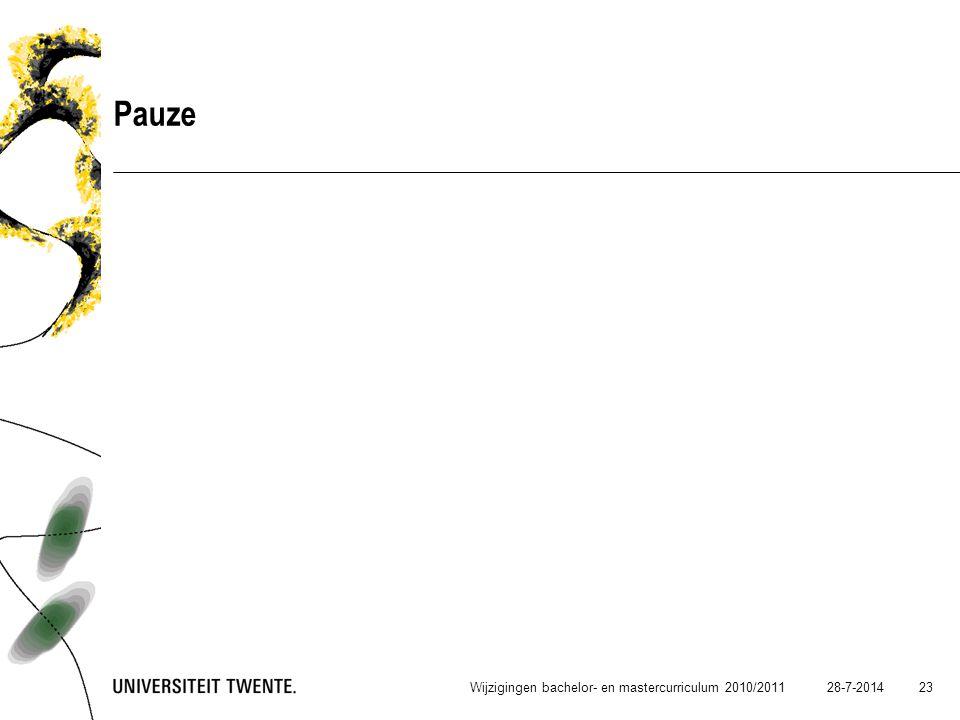Pauze Wijzigingen bachelor- en mastercurriculum 2010/2011 4-4-2017 23