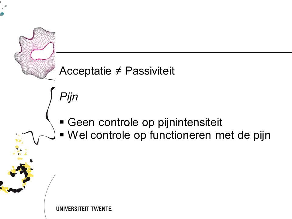 Acceptatie ≠ Passiviteit