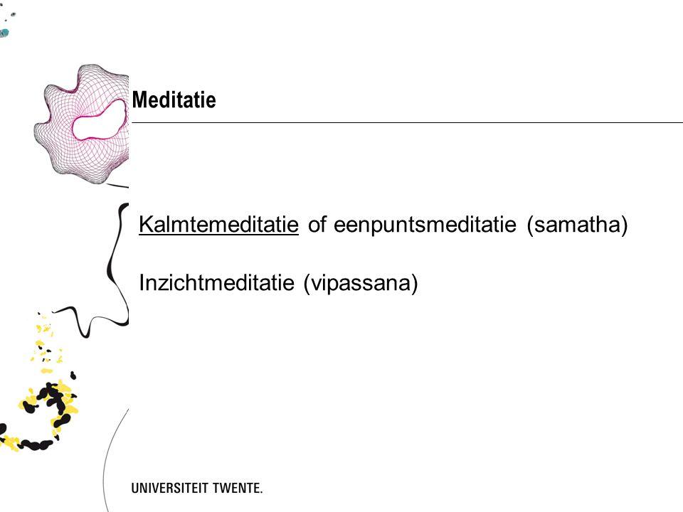 Meditatie Kalmtemeditatie of eenpuntsmeditatie (samatha)