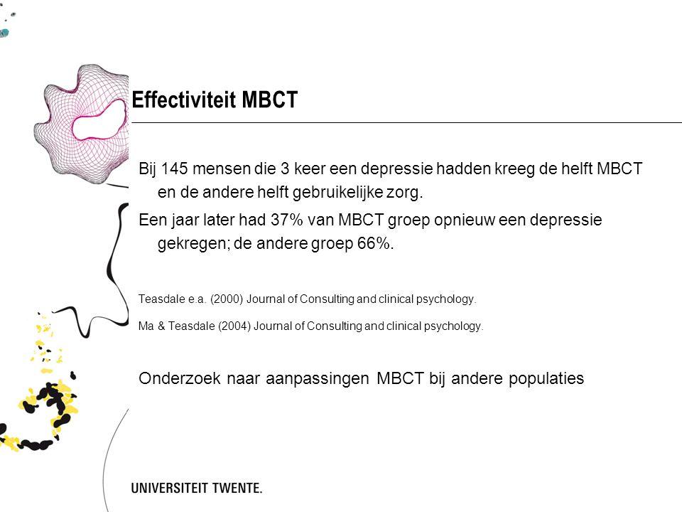 Effectiviteit MBCT Bij 145 mensen die 3 keer een depressie hadden kreeg de helft MBCT en de andere helft gebruikelijke zorg.