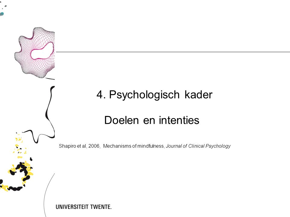 Doelen en intenties 4. Psychologisch kader