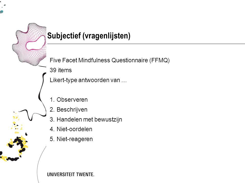 Subjectief (vragenlijsten)