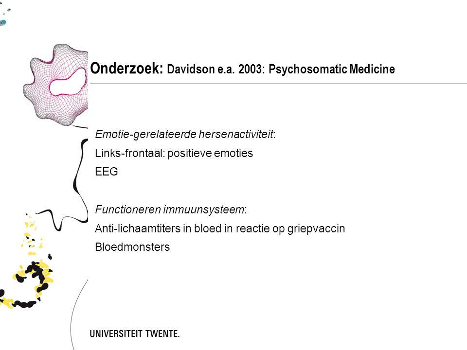 Onderzoek: Davidson e.a. 2003: Psychosomatic Medicine