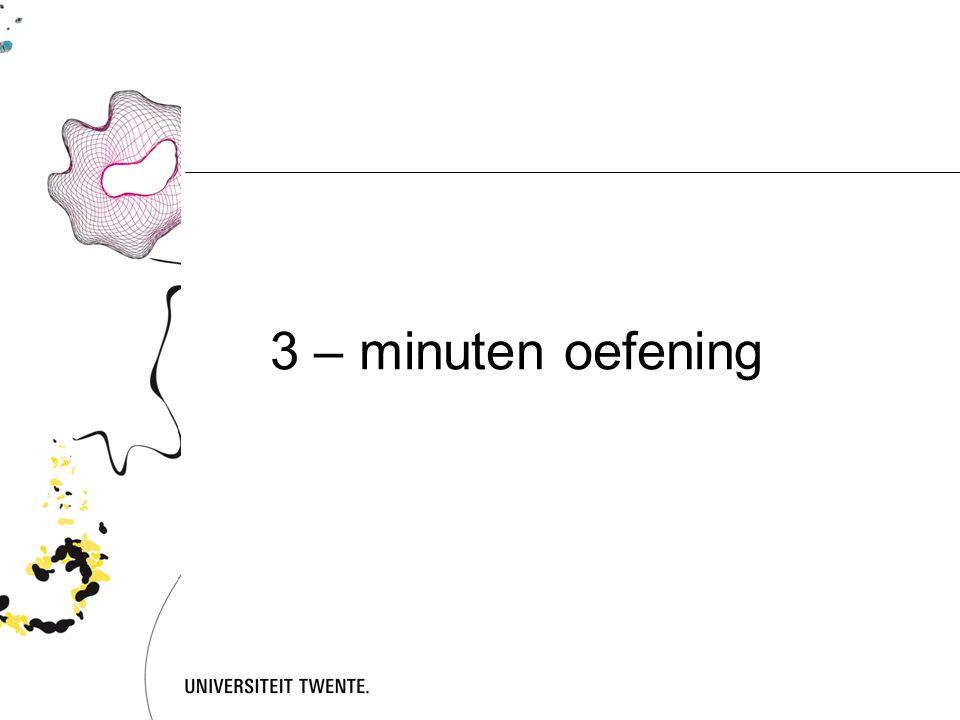 3 – minuten oefening