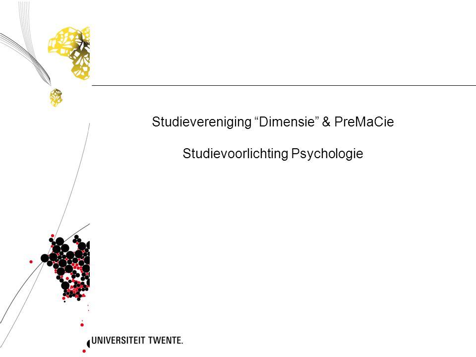 Studievereniging Dimensie & PreMaCie Studievoorlichting Psychologie