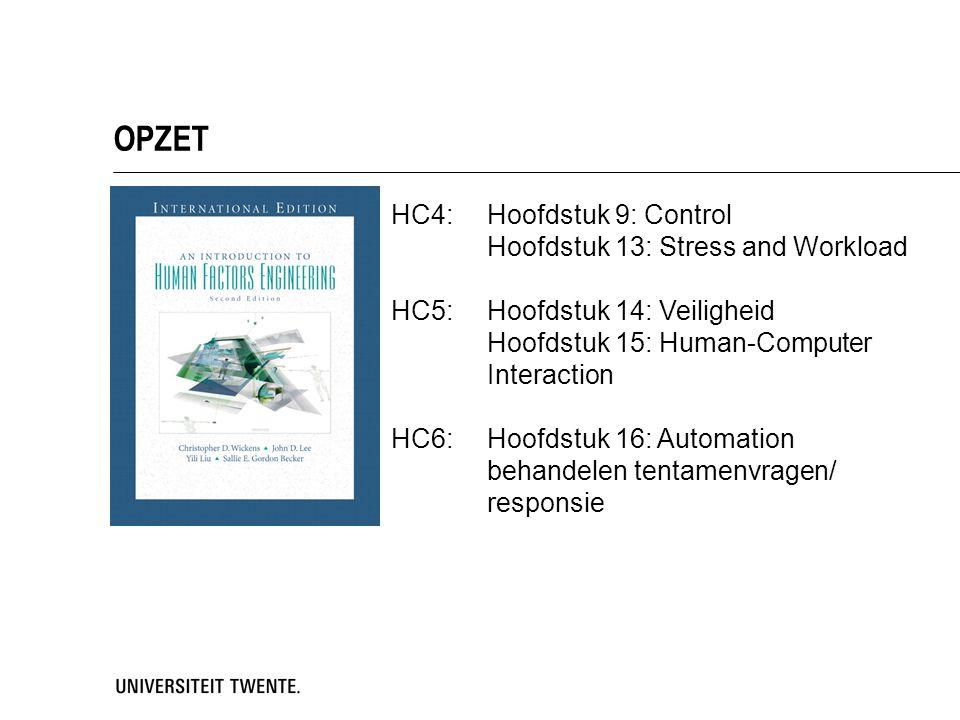 OPZET HC4: Hoofdstuk 9: Control Hoofdstuk 13: Stress and Workload