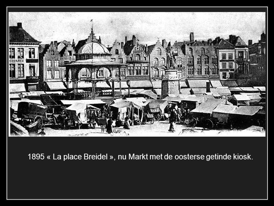 1895 « La place Breidel », nu Markt met de oosterse getinde kiosk.