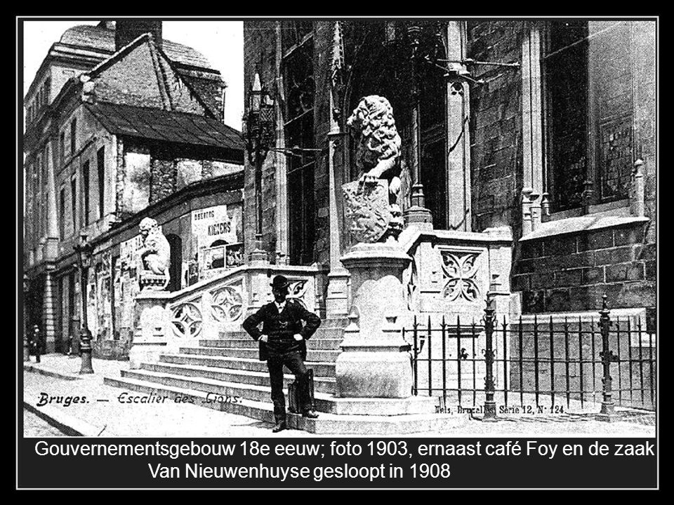 Gouvernementsgebouw 18e eeuw; foto 1903, ernaast café Foy en de zaak