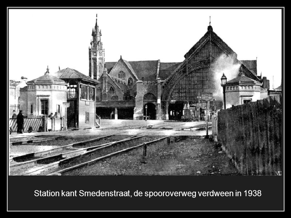 Station kant Smedenstraat, de spooroverweg verdween in 1938
