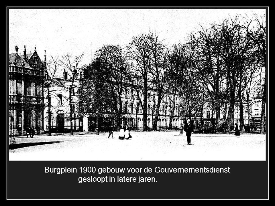 Burgplein 1900 gebouw voor de Gouvernementsdienst