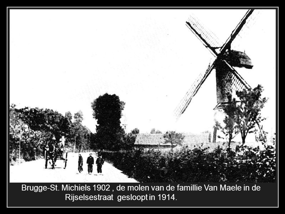 Brugge-St. Michiels 1902 , de molen van de famillie Van Maele in de