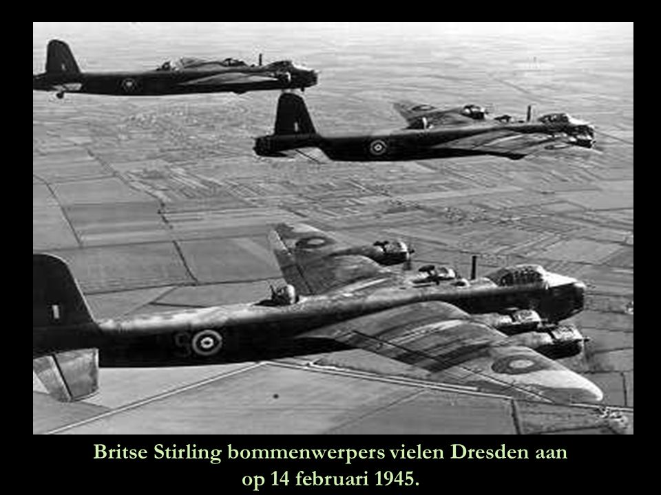 Britse Stirling bommenwerpers vielen Dresden aan op 14 februari 1945.