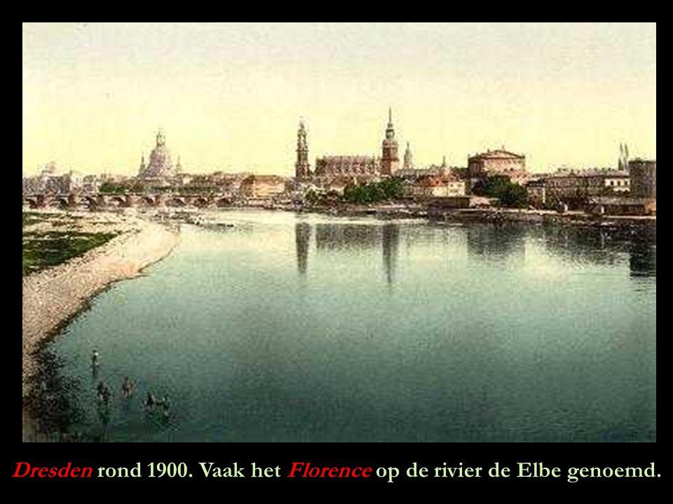 Dresden rond 1900. Vaak het Florence op de rivier de Elbe genoemd.