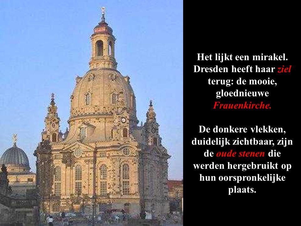 Dresden heeft haar ziel terug: de mooie, gloednieuwe Frauenkirche.