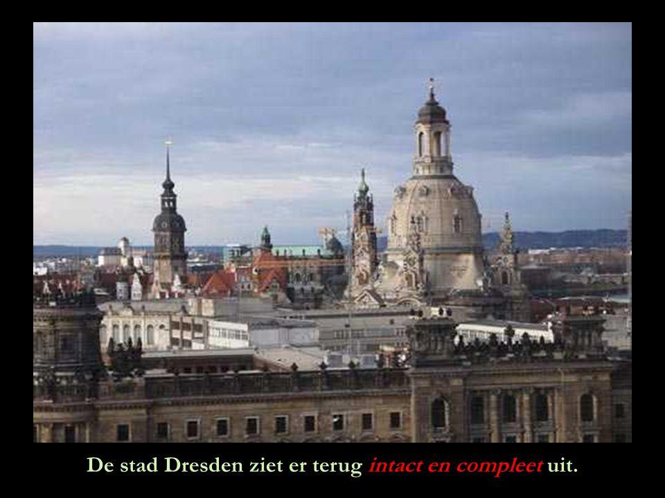 De stad Dresden ziet er terug intact en compleet uit.