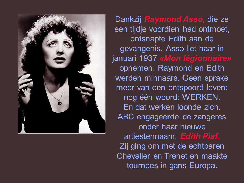 Dankzij Raymond Asso, die ze een tijdje voordien had ontmoet, ontsnapte Edith aan de gevangenis.