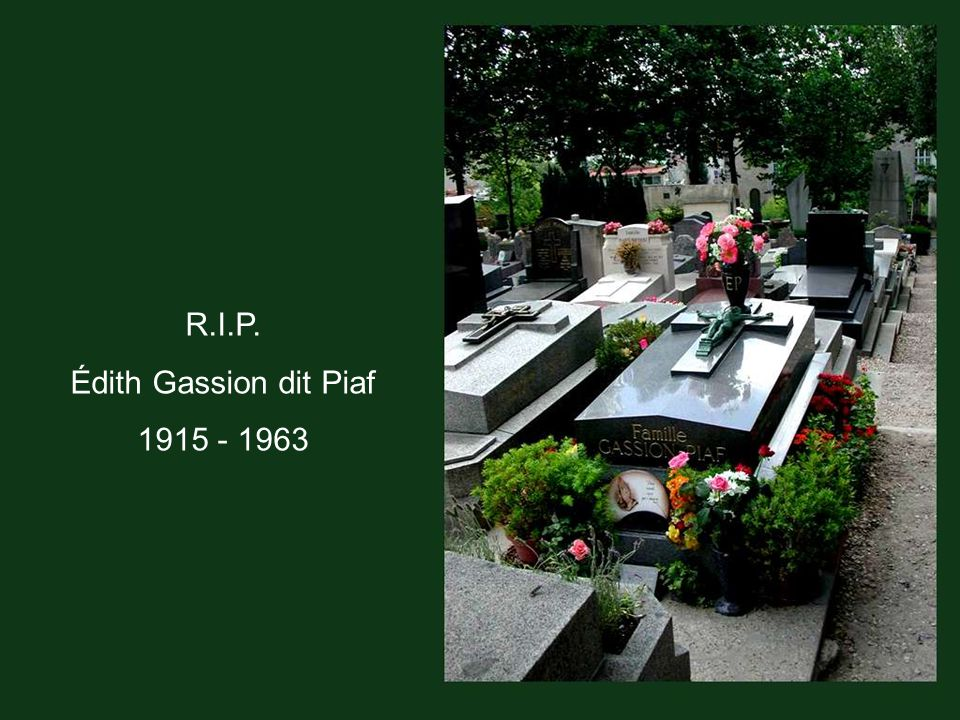 R.I.P. Édith Gassion dit Piaf 1915 - 1963