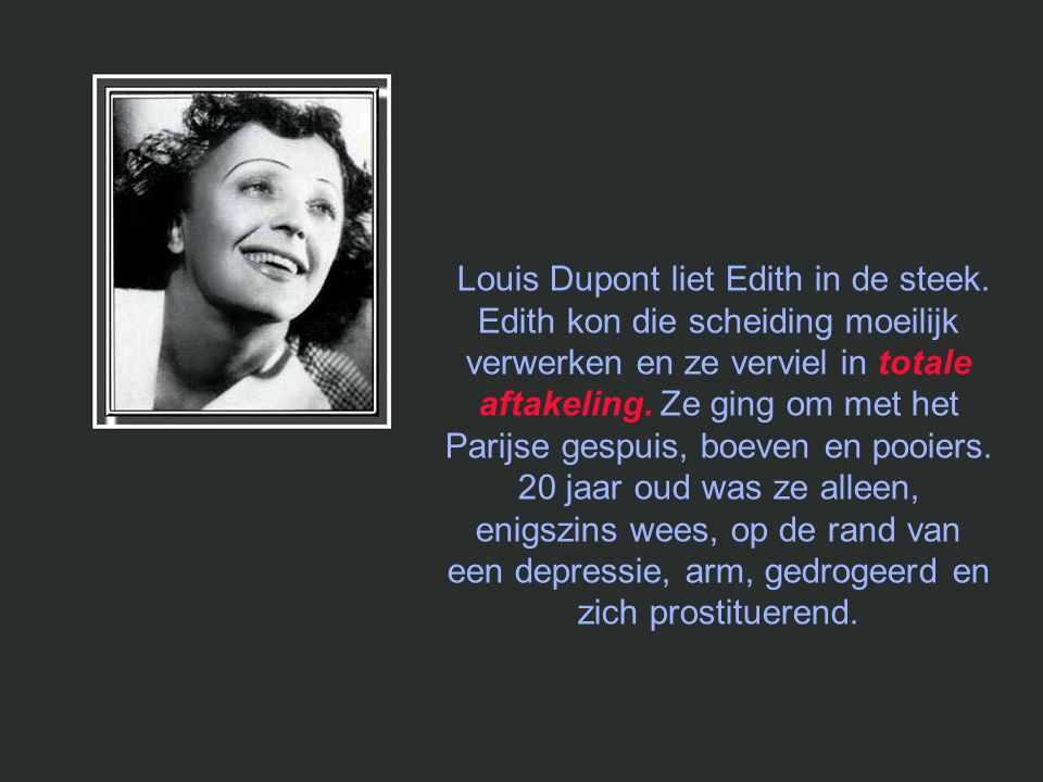 Louis Dupont liet Edith in de steek