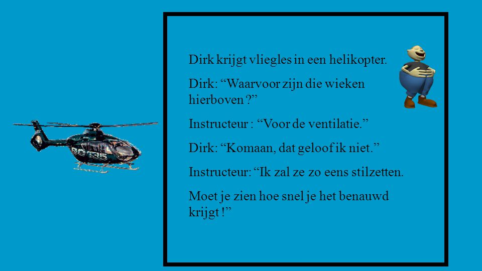 Dirk krijgt vliegles in een helikopter.