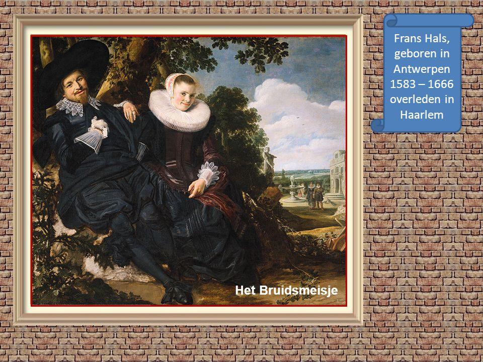 Frans Hals, geboren in Antwerpen 1583 – 1666