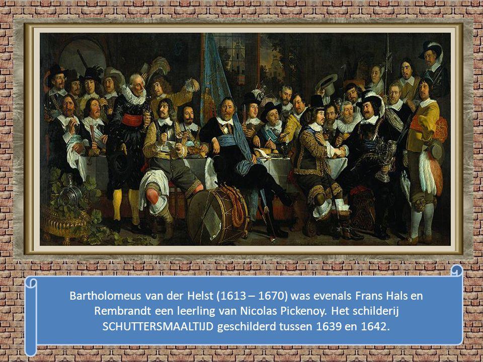 Bartholomeus van der Helst (1613 – 1670) was evenals Frans Hals en Rembrandt een leerling van Nicolas Pickenoy.
