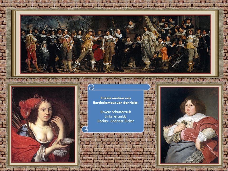 Enkele werken van Bartholomeus van der Helst.
