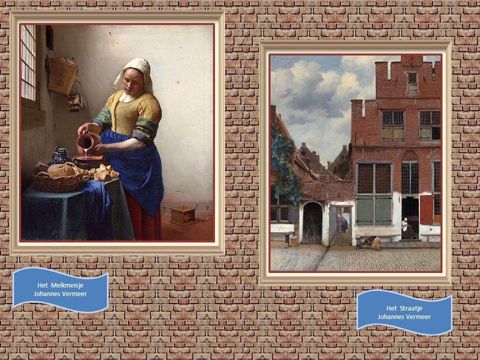 Het Melkmeisje Johannes Vermeer Het Straatje Johannes Vermeer