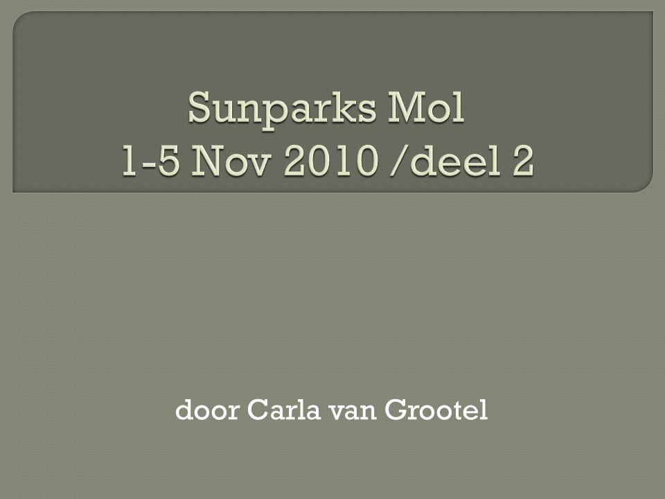 Sunparks Mol 1-5 Nov 2010 /deel 2