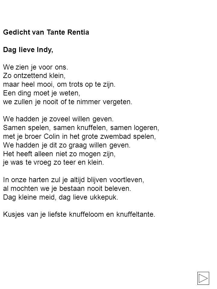 Gedicht van Tante Rentia Dag lieve Indy, We zien je voor ons.