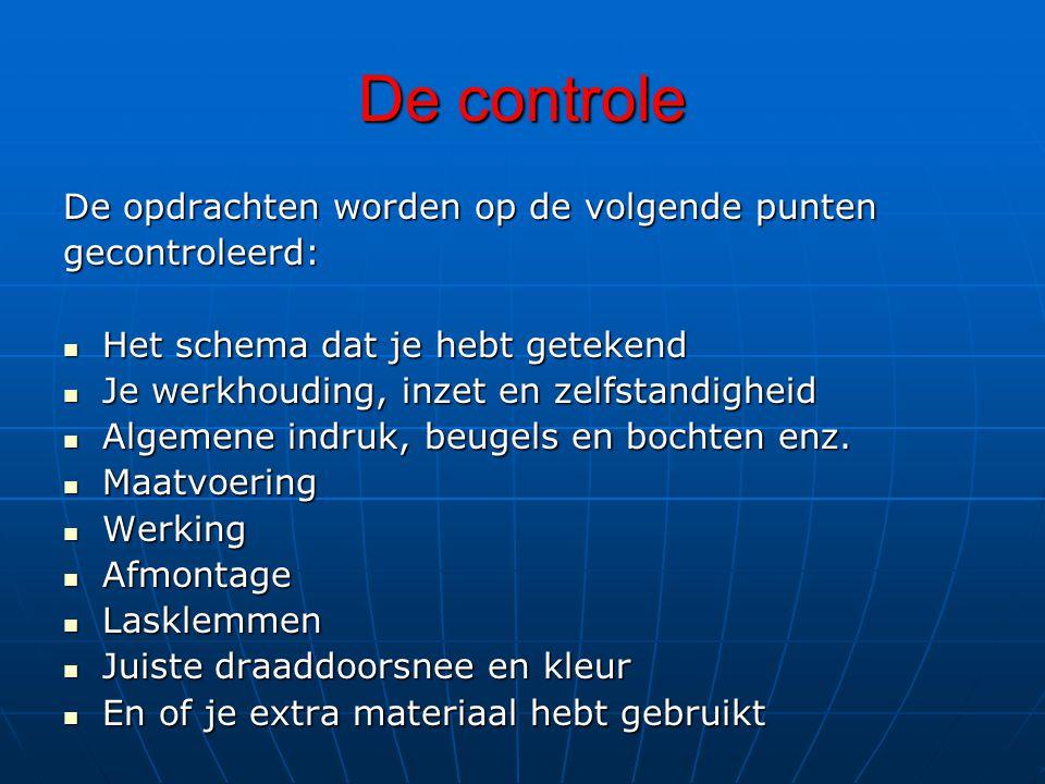 De controle De opdrachten worden op de volgende punten gecontroleerd: