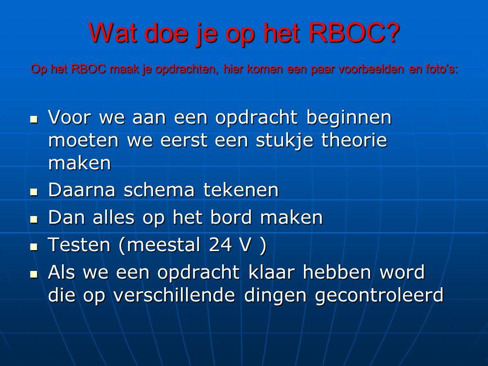 Wat doe je op het RBOC Op het RBOC maak je opdrachten, hier komen een paar voorbeelden en foto's: