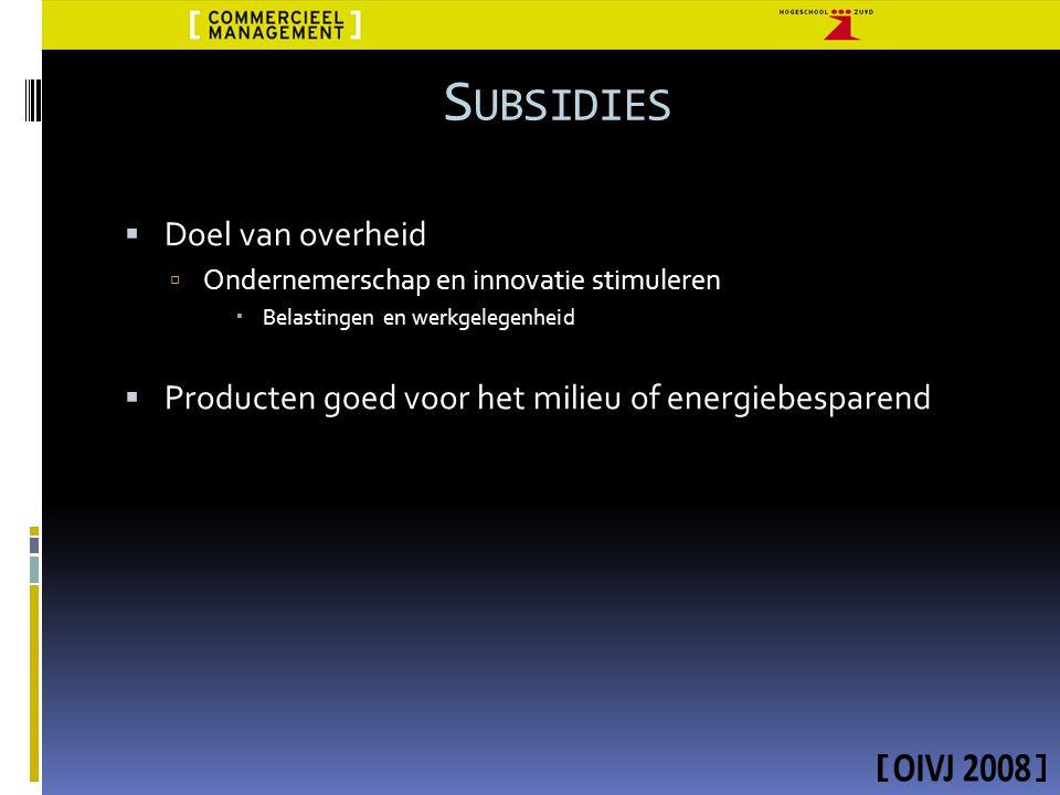 Subsidies Doel van overheid