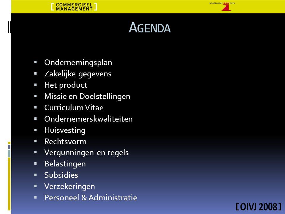 Agenda Ondernemingsplan Zakelijke gegevens Het product