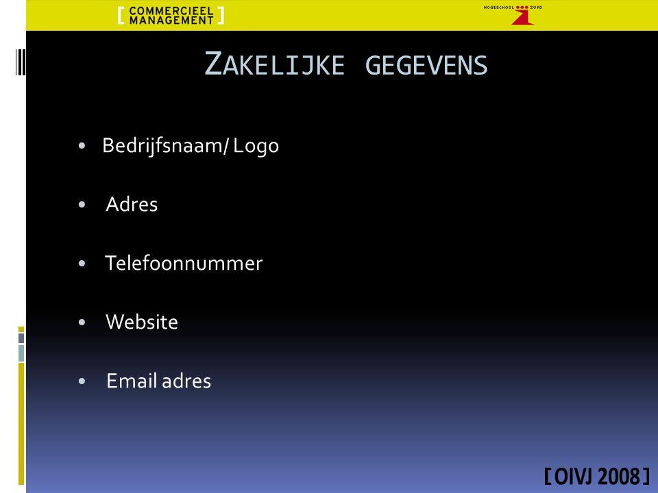 Zakelijke gegevens Bedrijfsnaam/ Logo Adres Telefoonnummer Website