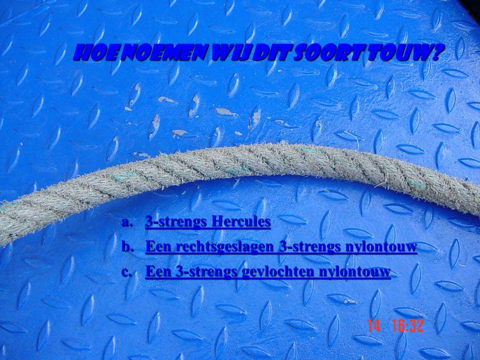 Hoe noemen wij dit soort touw