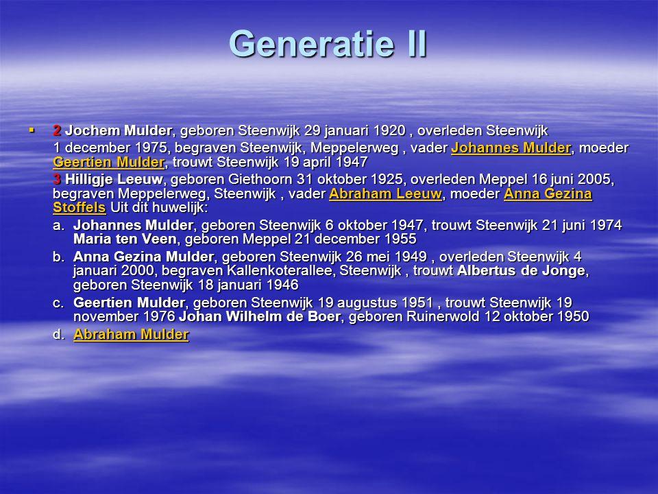 Generatie II 2 Jochem Mulder, geboren Steenwijk 29 januari 1920 , overleden Steenwijk.